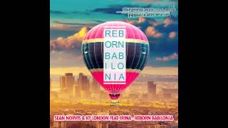 Sean Norvis & Kp London feat. Irina - Reborn Babilonia(Radio Edit)