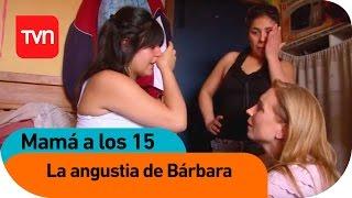Mamá a los 15 | E11 T01: Los conflictos familiares de Bárbara