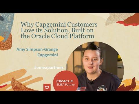 Amy Simpson Grange, Capgemini Customers Love The Solution Based On The Oracle Cloud Platform