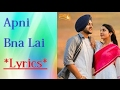 Apni Bna Lai  Song with Lyrics | Mehtab Virk Feat