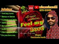 FEEL MY LOVE          ALL SONGS COLLECTION  All  SONG  Collection Ft Umakanta Barik Super Hit Songs