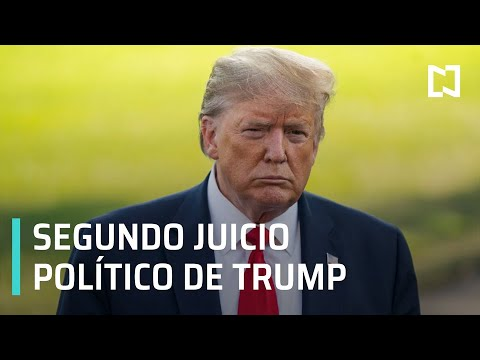 Inicia segundo juicio político contra Donald Trump - Estrictamente Personal