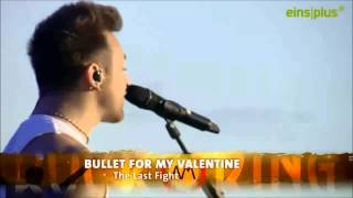 The Last Fight - Bullet For My Valentine -Rock Am Ring 2013 HD + acustic