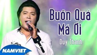 Buồn Quá Má Ơi - Duy Thanh (MV OFFICIAL)