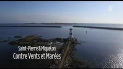 SAINT-PIERRE-ET-MIQUELON, contre vents et marées ! (2016)