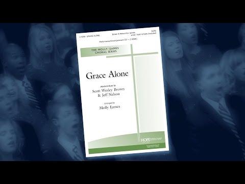 Grace Alone — Scott Westley Brown & Jeff Nelson/Arr. Molly Ijames