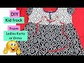 DIY: Convert old ladies KURTA or dress into kid FROCK or dress in just 10 minutes   Learning Process