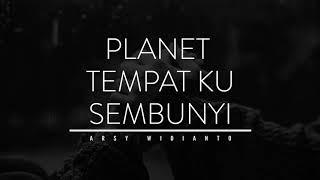 Download ARSY WIDIANTO - PLANET TEMPAT KU SEMBUNYI (KARAOKE ver.)