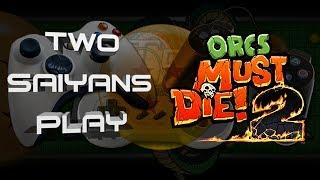 Two Saiyans Play: Orcs Must Die 2