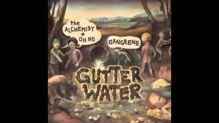 Gangrene (Alchemist & Oh No) - All Bad