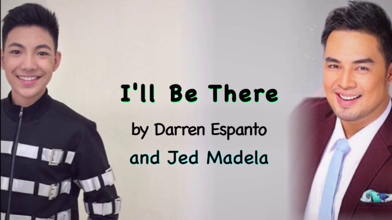 Darren Espanto and Jed Madela - I\'LL BE THERE (LYRIC VIDEO) - YouTube