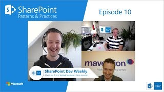 SharePoint Dev Weekly - Episode 10 - 23rd of October 2018