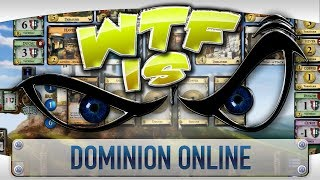 ► WTF Is... - Dominion Online ?