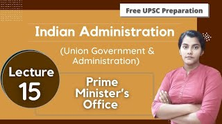 Prime Minister's Office || Indian Administration Lecture 15