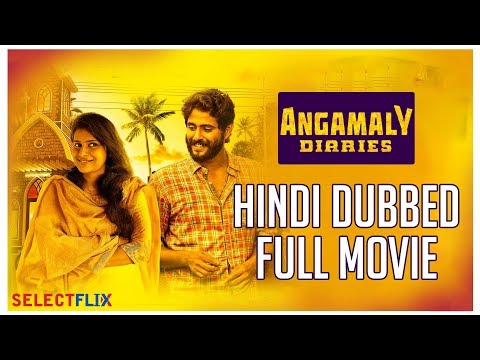 Angamaly Diaries - Hindi Dubbed Full Movie | Antony Varghese, Anna Rajan, Kichu
