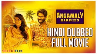Angamaly Diaries - Hindi Dubbed Full Movie | Antony Varghese, Anna Rajan, Kichu Thumb