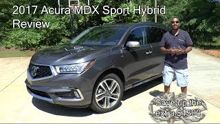 2017 Acura MDX Sport Hybrid ADV Review - Save Up the Extra $1500