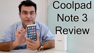 coolpad note 3 india review is it worth buying