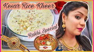 Rakshabandhan Special Kesar Chawal Ki Kheer Recipe homemade sweets | Superprincessjo