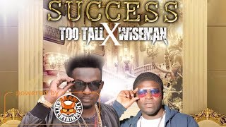 Too Tall x Wiseman - Success - March 2018