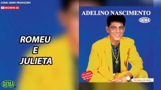 Baixar Adelino Nascimento Vol.1 - Romeu e Julieta (Áudio Oficial)