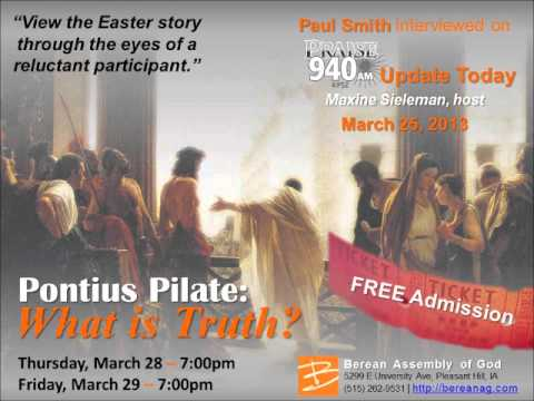 "Pontius Pilate: What is Truth? (KPSZ ""Update Today"" interview 3-25-13)"