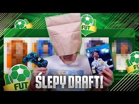 FIFA 18 | NAJBARDZIEJ ŚLEPY DRAFT NA POLSKIM YOUTUBE!