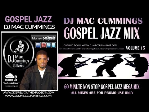 DJ MAC CUMMINGS GOSPEL JAZZ MIX VOLUME 15