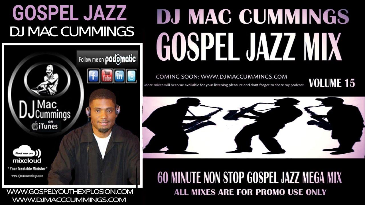 DJ MAC CUMMINGS GOSPEL JAZZ MIX VOLUME 15