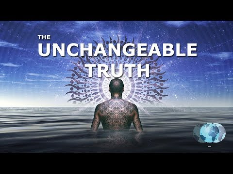 The Unchangeable Truth  NewEarthTeachings.com