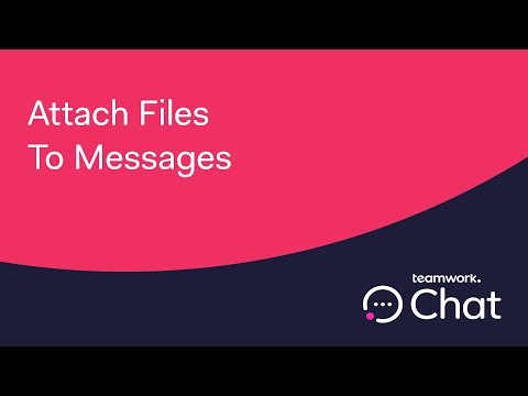Teamwork Chat - Attach Files To Messages