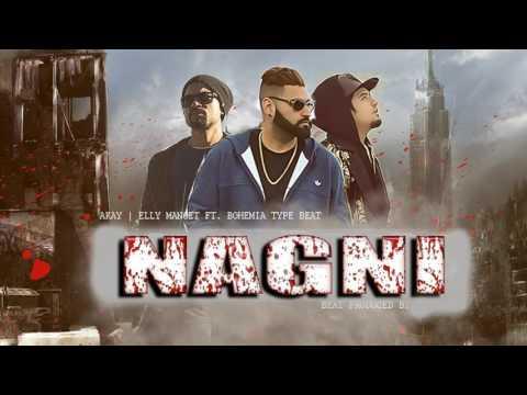 Nagni (A Kay, Elly Mangat & Bohemia) New Punjabi Song 2017
