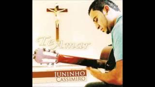 9. Juninho Cassimiro - Sabe Quem Sou-Vou Te Adorar-Rei dos Reis (Álbum Te Amar)