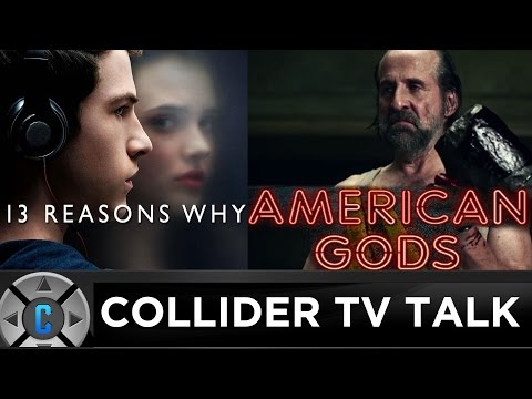 13 Reasons Why Gets 2nd Season, American Gods Review - Collider TV Talk