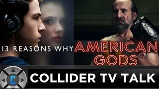 13 Reasons Why Gets 2nd Season, American Gods Review – Collider TV Talk