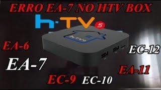 ERRO EA-7 NO HTV BOX 5 E HTV BOX 3