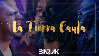 "La Tierra Canta | Barak |  ""Video Oficial"" 