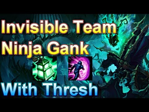 Invisible Team Ninja Gank with Thresh and Co - League of Legends