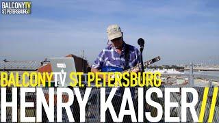 HENRY KAISER - REQUIEM FOR U. SHRINIVAS (BalconyTV)