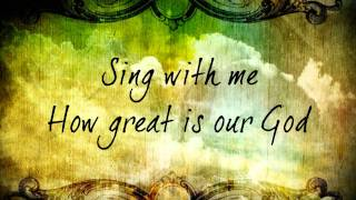 How Great is Our God - How Great Thou Art
