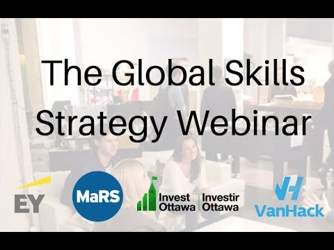 The Global Skills Webinar with MaRS, Invest Ottawa & EY