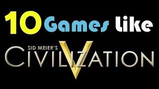 ★10 Games Like Civilization★