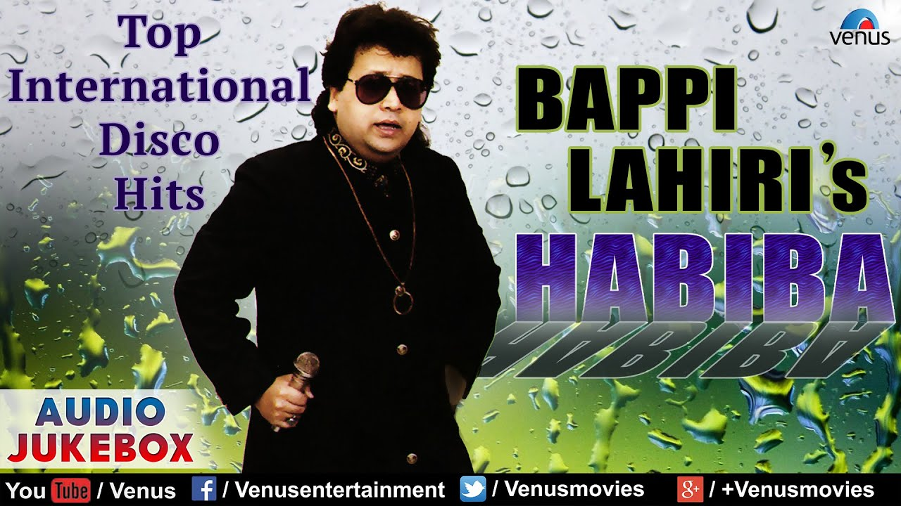 Habiba : Bappi Lahiri - Top International Disco Hits ~ Pop ...