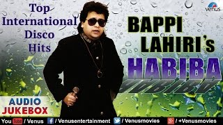 Habiba : Bappi Lahiri - Top International Disco Hits ~ Pop Album Songs || Audio Jukebox