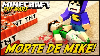 Minecraft: TNT WARS - MORTE DO MIKE! #2