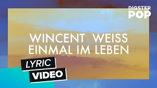 Wincent Weiss - Einmal im Leben (Lyric Video)
