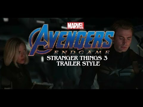 Avengers: Endgame(Stranger Things 3)Trailer Style