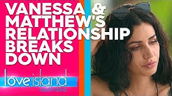 Vanessa and Matthew's relationship breaks down | Love Island Australia 2019