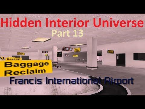 GTA SA: Hidden Interior Universe - Part 13: Francis International Airport of Heaven R
