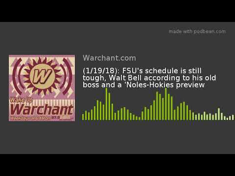 (1/19/18): FSU's schedule is still tough, Walt Bell according to his old boss and a 'Noles-Hokies pr